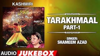 ► TARAKHMAAL - Part-1 : Kashmiri (Audio Jukebox) || SHAMEEM AZAD || T-Series Kashmiri Music