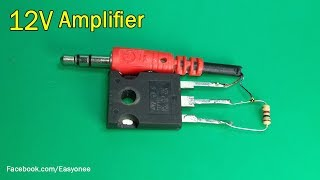 How To Make a Mini Simple 12V Audio Amplifier  using TIp35c  transistor