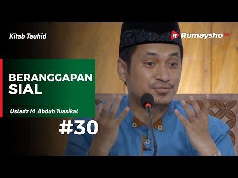 Kitab Tauhid (30) : Beranggapan Sial - Ustadz M Abduh Tuasikal