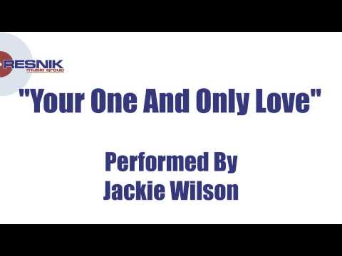 Jackie Wilson- Your One And Only Love
