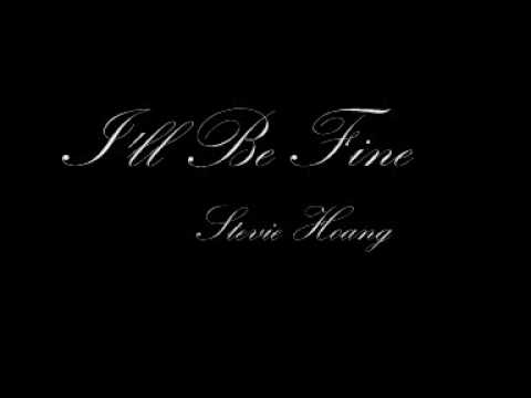 Stevie Hoang - I'll Be Fine *NEW 2009 RNB* w/ download and lyrics