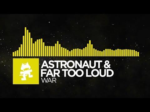 [Electro] - Astronaut & Far Too Loud - War [Monstercat Release]
