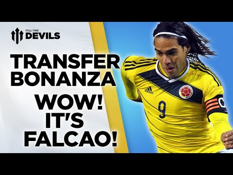 WOW! It's Falcao! | Manchester United Transfer News Roundup
