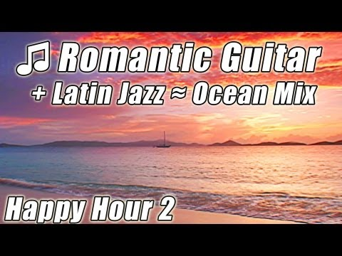 ROMANTIC GUITAR Smooth LATIN JAZZ Slow Dance Music Samba Mambo...