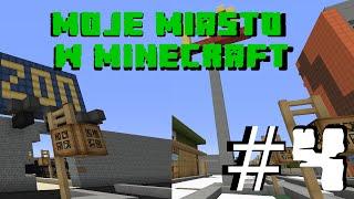 Moje miasto w Minecraft - odcinek 4 - ZOO i McDonald's