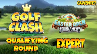 Easter Open Tournament [EXPERT] - Qualifying Round - Golf Clash