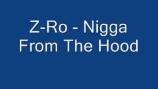 Watch Z-ro Nigga From The Hood video
