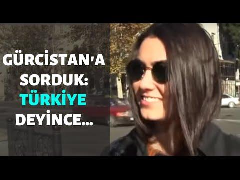 Gürcistan'a Sorduk: Türkiye denince aklınıza ilk olarak ne geliyor?