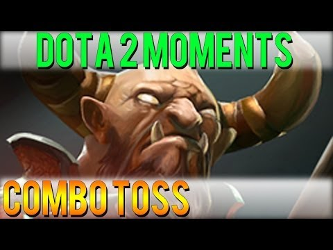 Dota 2 Moments - Combo Toss