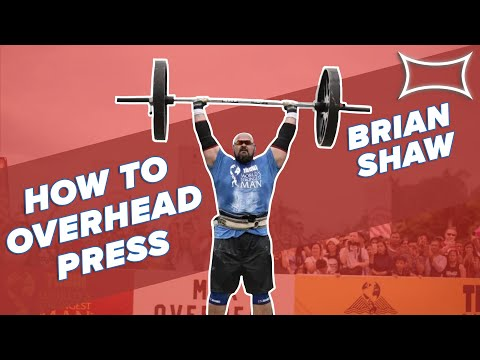 Overhead Pressing with World's Strongest Man Brian Shaw