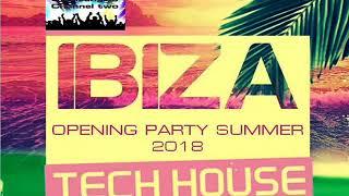 IBIZA TECH HOUSE OPENING  PARTY 2018 CLUB MIX