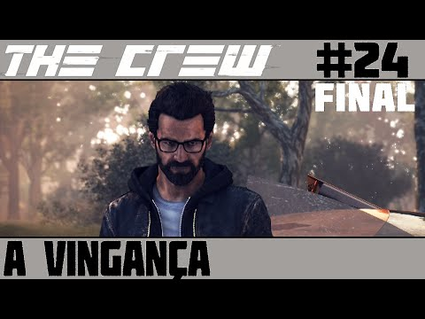 The Crew #24 - A Vingança - EPISÓDIO FINAL [60 FPS]