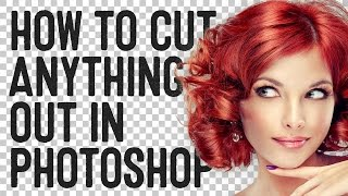 How To Cut Anything Out in Photoshop