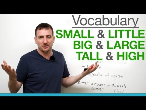 6 confusing words – small & little, big & large, tall & high