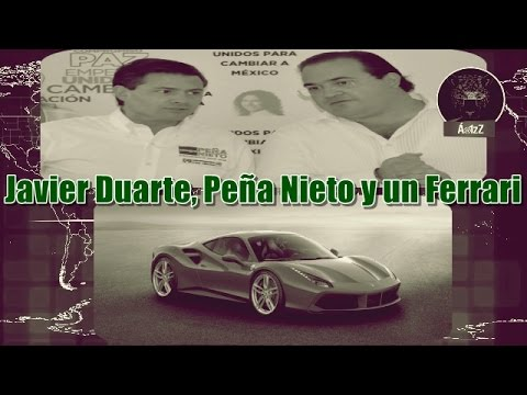 Peña Nieto, Javier Duarte y un Ferrari