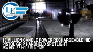 15 Million Candle Power Rechargeable HID Pistol Grip Handheld Spotlight -35W HID- 2.5 hour Run Time