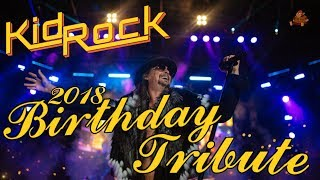 Kid Rock Birthday Tribute 2018