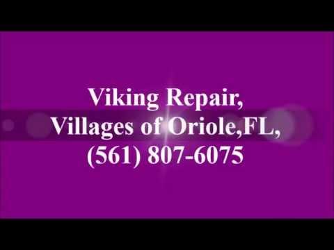 Viking Repair, Villages of Oriole, FL, (561) 807-6075