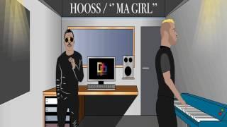 Hooss // Ma girl // son officiel 2017