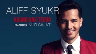 Abang Nak Tegur - Aliff Syukri feat. Nur Sajat (Official Lyric Video)