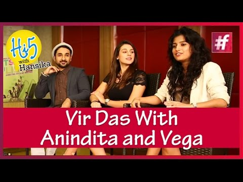 'Amit Sahni Ki List' Vir Das Dating Anindita and Vega in Film | Hi5 with Hansika