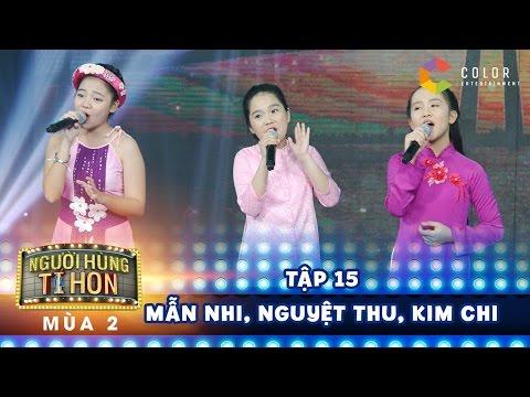 Người hùng tí hon 2  tập 15: dân ca 3 miền ngọt ngào với Mẫn Nhi, Nguyệt Thu và Kim Chi thumbnail