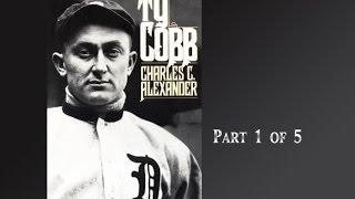 Ty Cobb - Alexander - Audiobook - part 1 of 5