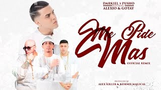 "Darkiel Ft. Pusho, Alexio ""La Bestia"" & Gotay  - Me Pide Mas Remix (Official Lyrics Video)"