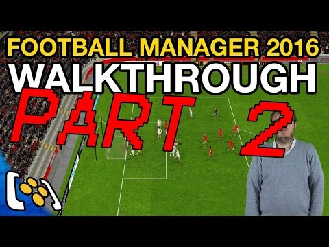 Football Manager 2016 Walkthrough: My Life as a Football Manager Episode 2