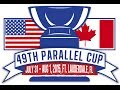 2015 49th Parallel Cup - USA Freedom vs Canada Northern Lights - Women's Game