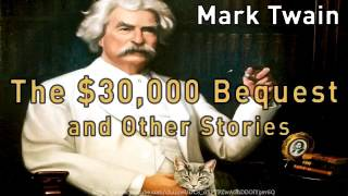 The $30,000 Bequest and Other Stories [Full Audiobook] by Mark Twain