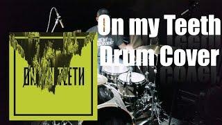 Download Lagu On my Teeth - Drum Cover - Underoath Gratis STAFABAND