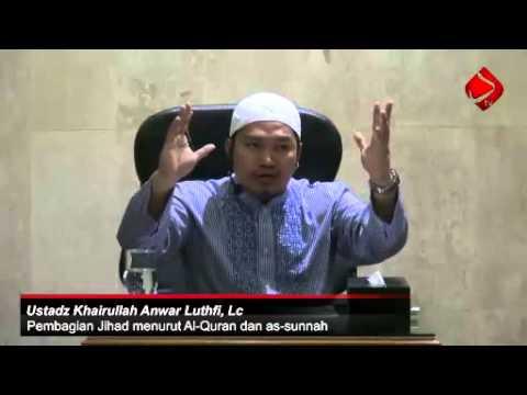 Pembagian Jihad Menurut Al-Quran Dan As-sunnah #3 - Ustadz Khairullah Anwar Luthfi, Lc