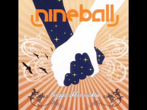 [FULL ALBUM] Nineball - Hingga Akhir Waktu [2007]