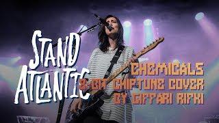 Stand Atlantic - Chemicals (8-bit/Chiptune Cover by Giffari Rifki)