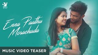 Enna Parthu Morachada - Official Music Video Teaser | 💘 நீயின்றி அமையாத என் உலகின் வரிகள் 💘