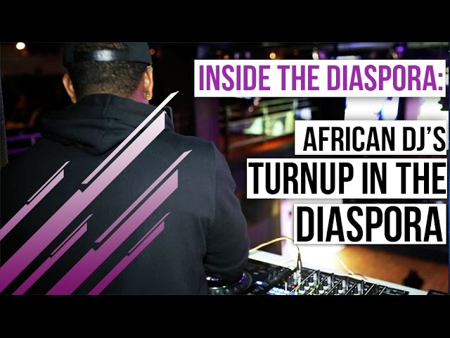 """Inside the Diaspora with Fatima"" Eps. 13: African DJs #TurnUP In The Diaspora"