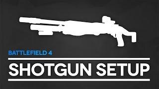 Battlefield 4 Das Beste Shotgun Loadout für den Nahkampf (BF4 Gameplay/Tipps und Tricks)