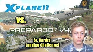 X-Plane 11 vs. Prepar3D V4: St. Barths Landing Challenge!