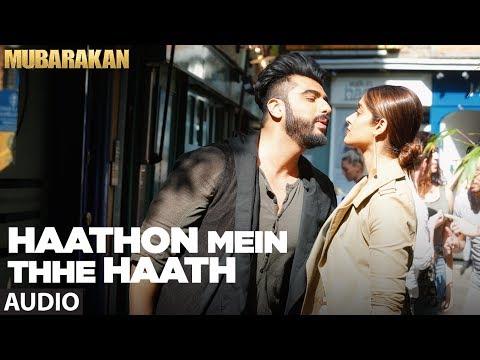 Haathon Mein Thhe Haath Full Audio Song l MUBARAKAN | Anil Kapoor | Arjun Kapoor | Ileana | Athiya