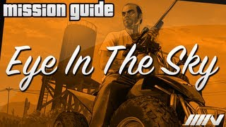 Grand Theft Auto 5 (GTA V) Mission Guide - Eye In The Sky (100%)