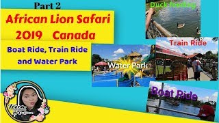 AFRICAN LION SAFARI 2019/PART 2/DUCK FEEDING/BOAT RIDE/TRAIN RIDE/WATERPARK