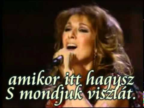 Celine Dion - Goodbye The Saddest Word. - Magyar Felirat, Dalszöveg, Hungarian Lyrics video