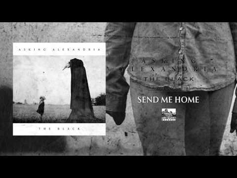 Asking Alexandria - Send Me Home