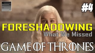 Game of Thrones Foreshadowing - What You Missed Part 4