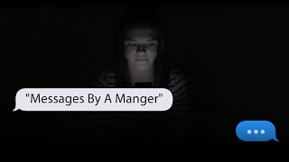 """Messages By A Manger"" - Christmas Mini Movie"