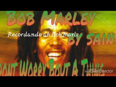 Bob Marley - Dont Worry Bout A thing