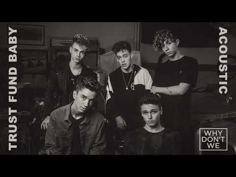 Why Don't We - Trust Fund Baby (Acoustic)