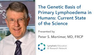 The Genetic Basis of Primary Lymphoedema in Humans - LE&RN