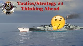 World of Warships- Tactics/Strategy #1 (Thinking Ahead)
